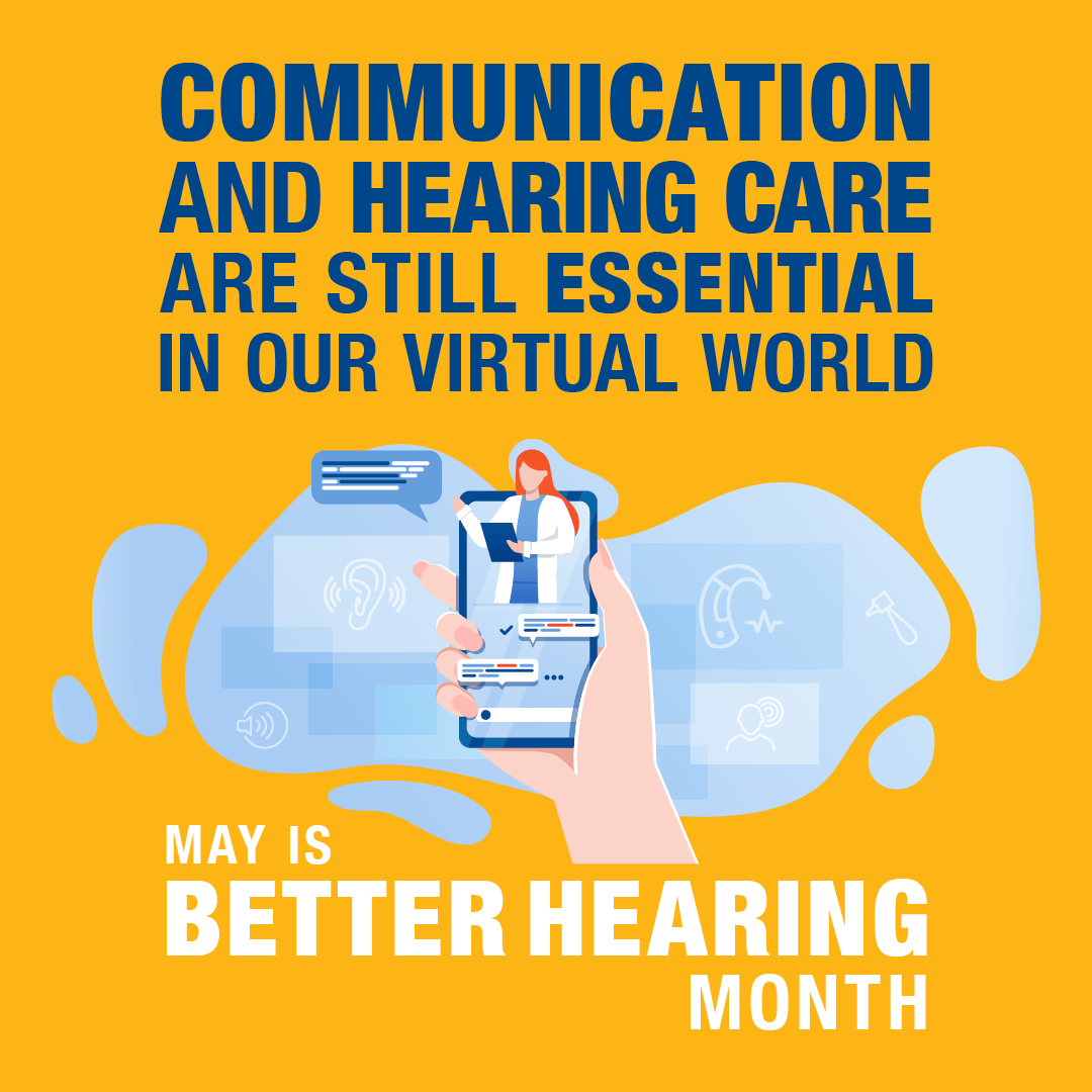 Communication and Hearing Care Are Still Essential in Our Virtual World